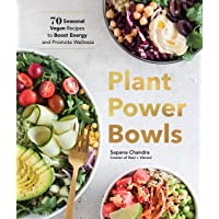 Plant Power Bowls: 70 Seasonal Vegan Dishes to Boost Energy and Promote Wellness