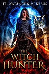 The Witch Hunter: An Urban Fantasy Action Adventure: (Blood Magic: Book 3) Kindle Edition