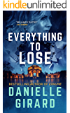 Everything To Lose: A Gritty Mystery and Suspense Thriller (Rookie Club Book 5)