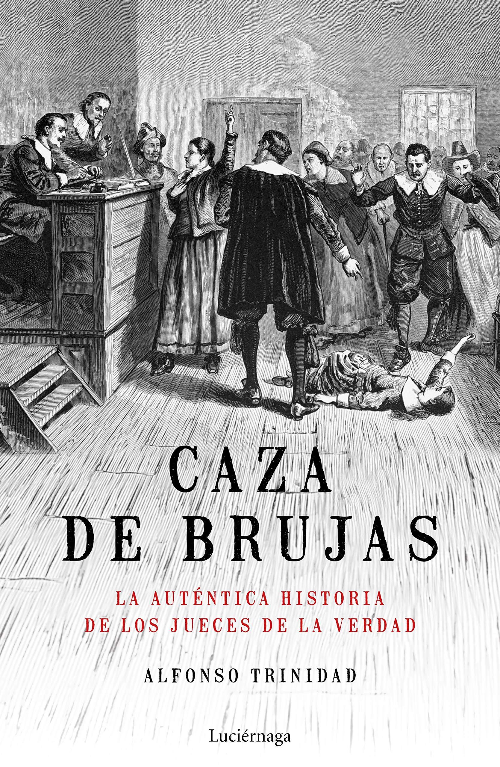 Caza de brujas: La auténtica historia de los jueces de la verdad ENIGMAS Y CONSPIRACIONES: Amazon.es: Trinidad Hernández, Alfonso: Libros