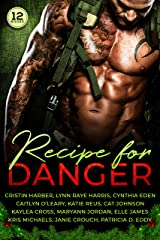 Recipe for Danger: A Collection of Military Romantic Suspense Books Kindle Edition
