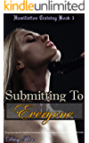 Submitting To Everyone: Voyeurism & Exhibitionism, Domination & Submission, BDSM (Humiliation Training  Book 3)