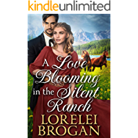 A Love Blooming in the Silent Ranch: A Historical Western Romance Book