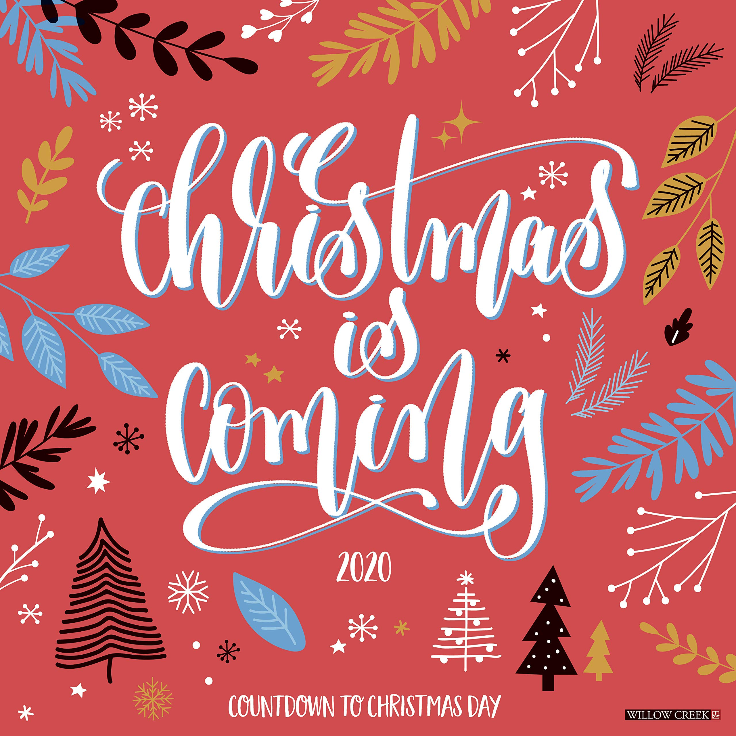 Christmas 2020 Christmas is Coming 2020 Wall Calendar: Willow Creek Press