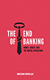 The End of Banking: Money, Credit, And the Digital Revolution (English Edition)