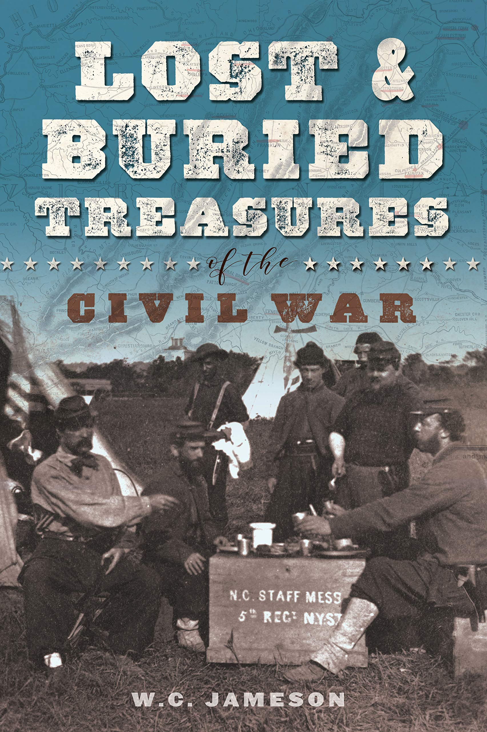 Lost and Buried Treasures of the Civil War: W C  Jameson