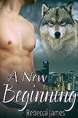 A New Beginning: An MM Paranormal Shifter Mpreg Romance (Cascade City Pack Series Book 1) Kindle Edition