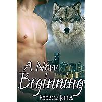 A New Beginning: An MM Paranormal Shifter Mpreg Romance (Cascade City Pack Series...