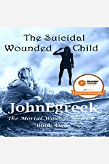 The Suicidal Wounded Child: The Mortal Wounds Series Audible Audiobook