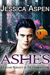 Ashes: A Fantasy Romance of the Crimson Court (Tales of the Crimson Court Book 2) Kindle Edition