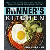 The Runner's Kitchen: 100 Stamina-Building, Energy-Boosting Recipes, with Meal Plans to Maximize Your Training
