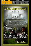 Melancholy Manor (A Hera Hunter Mystery Book 2)