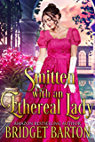 Smitten with an Ethereal Lady: A Historical Regency Romance Book (English Edition)