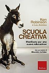 Scuola creativa: Manifesto per una nuova educazione (Italian Edition) Kindle Edition