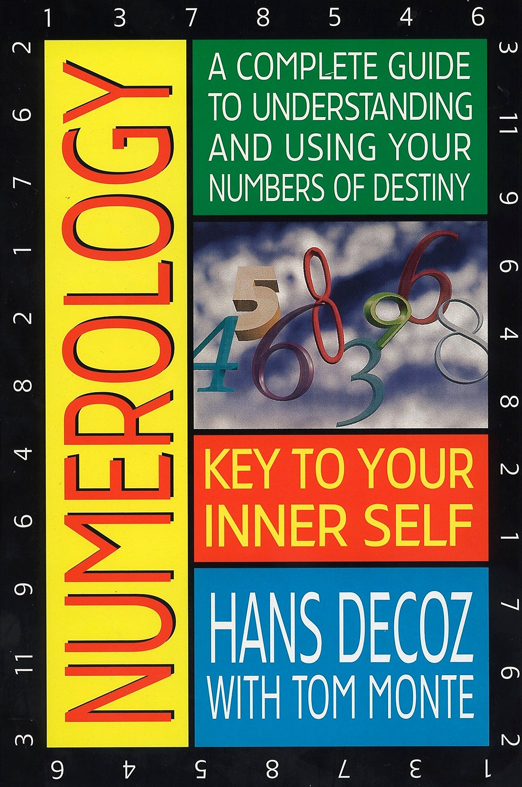 Numerology: A Complete Guide to Understanding and Using Your Numbers of  Destiny: Hans Decoz: 9780399527326: Amazon.com: Books
