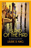 Island of the Mad (A Mary Russell & Sherlock Holmes Mystery)