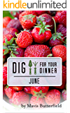 Dig for Your Dinner in June
