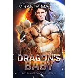 Dragon's Baby (New & Lengthened 2021 Edition) : A SciFi Alien Romance (Red Planet Dragons of Tajss Book 1)