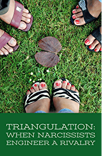 Triangulation: Narcissists, Borderlines, Other Toxic People Do It