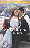 His Secret Alaskan Heiress (Alaskan Grooms)