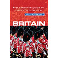 Britain - Culture Smart!: The Essential Guide to Customs & Culture: The Essential Guide to Customs & Culture