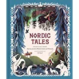 Nordic Tales: Folktales from Norway, Sweden, Finland, Iceland, and Denmark (Nordic Folklore and Stories, Illustrated Nordic B