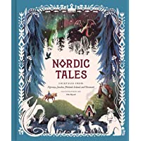 Nordic Tales: Folktales from Norway, Sweden, Finland, Iceland, and Denmark (Nordic Folklore and Stories, Illustrated Nordic Book for Teens and Adults) (Tales of)