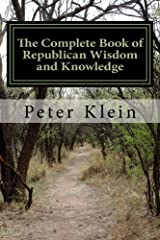 The Complete Book of Republican Wisdom and Knowledge Kindle Edition