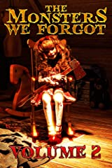 THE MONSTERS WE FORGOT: VOLUME 2 Kindle Edition