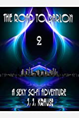 Road To Darlon 2: More sexy adventures in space! Kindle Edition