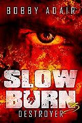 Slow Burn: Destroyer, Book 3 Kindle Edition
