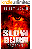 Slow Burn: Destroyer, Book 3