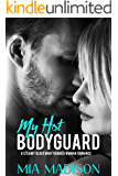 My Hot Bodyguard: A Steamy Older Man Younger Woman Romance