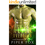 Seduced by Her Alien Overseer: A BBW and Alien Warrior Romance (Last Warriors of Dilaria Book 4)