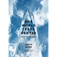 One World Trade Center: Biography of the Building book cover