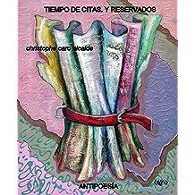 TIEMPO DE CITAS. Y RESERVADOS: ANTIPOESÍA Vol. 8 (TIEMPO DE VIVIR) (Spanish Edition) Oct 15, 2016
