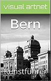 Bern: Kunstführer (Wissen kompakt mit visual artnet 17)