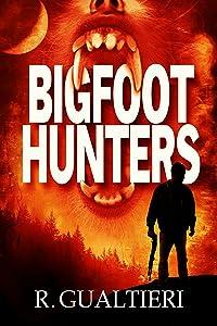 Bigfoot Hunters (Tales of the Crypto-Hunter Book 1)