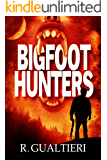 Bigfoot Hunters (Tales of the Crypto-Hunter Book 1)