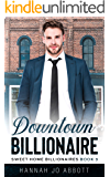 Downtown Billionaire: A Christian Small town romance (Sweet Home Billionaires Book 3)