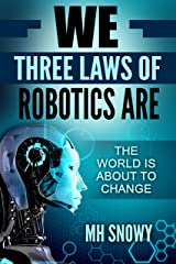 We Three Laws of Robotics Are Kindle Edition