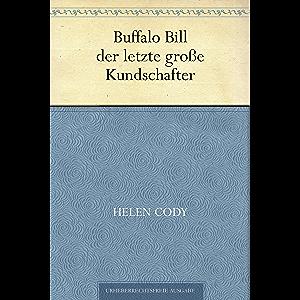 Buffalo Bill der letzte große Kundschafter (German Edition)