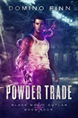 Powder Trade (Black Magic Outlaw Book 4) Kindle Edition