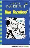 Gregs Tagebuch 12 - Und tschüss!: Band 12 (German Edition)