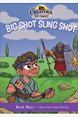 Big Shot Sling Shot (The Creator's Toy Chest): David's Story Kindle Edition
