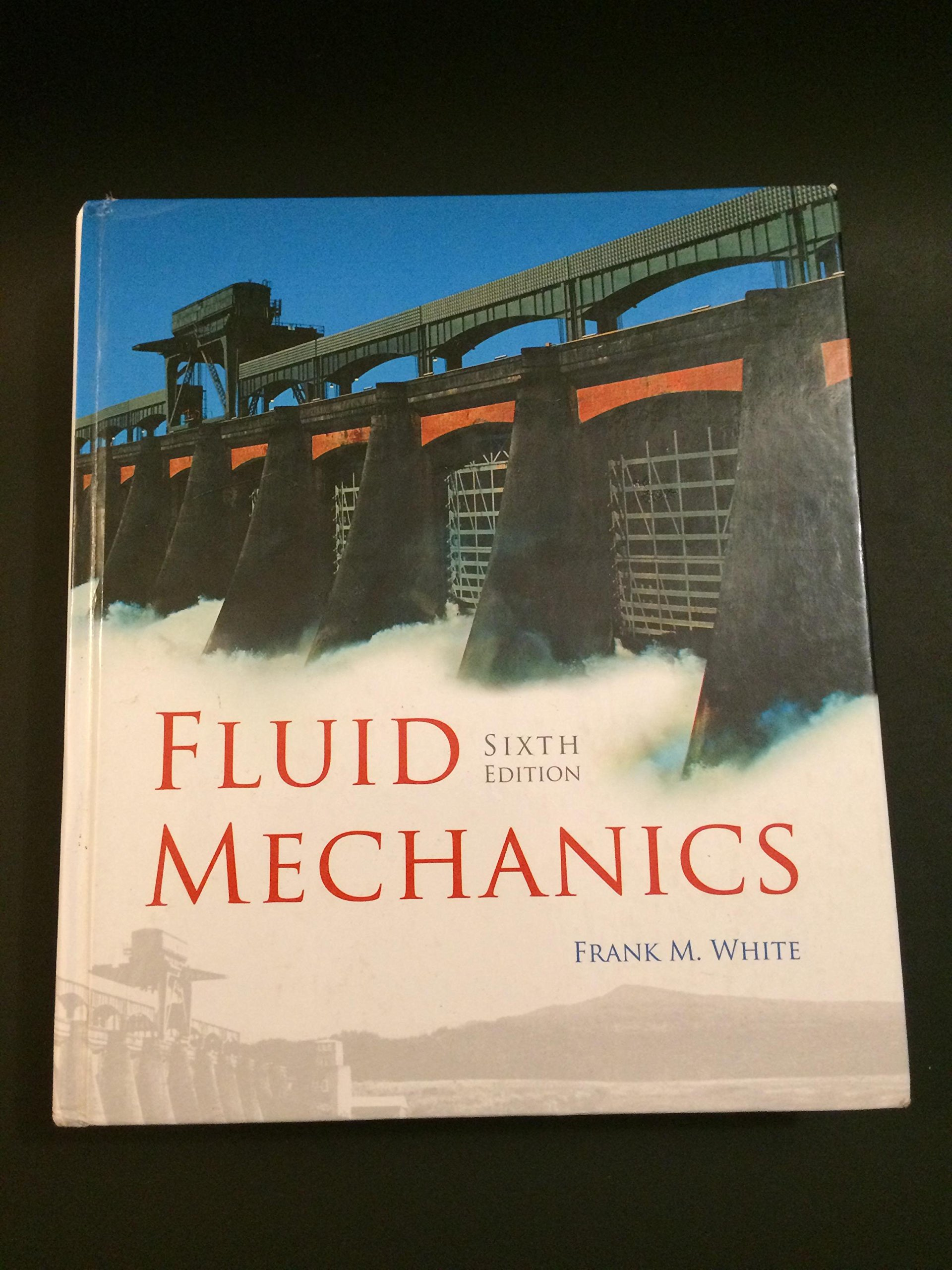 Fluid Mechanics: 6th (Sixth) Edition