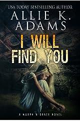 I Will Find You: A Murph & Grace Novel