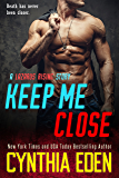 Keep Me Close (Lazarus Rising Book 2)