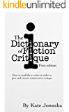 The Dictionary of Fiction Critique: How to read like a writer in order to give and receive constructive critique