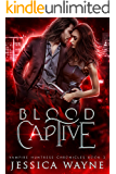 Blood Captive: A Paranormal Vampire Romance (Vampire Huntress Chronicles Book 2)